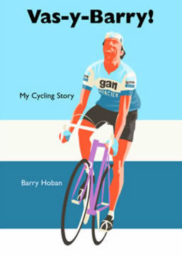 Image of Vas-y-Barry book front cover - the story of Barry Hoban - One of Britain's greatest ever cyclists writes about his life and career